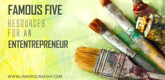 famous five resources for an entrepreneur